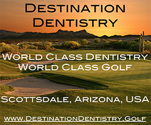 Destination Dentistry - World Class Dentristry, World Class Golf